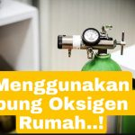 Tips Menggunakan Tabung Oksigen di Rumah